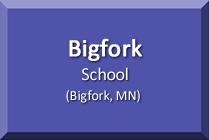 Bigfork School, Bigfork, MN